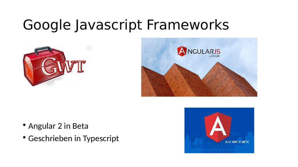 Google Javascript Frameworks • Angular 2 in Bet...