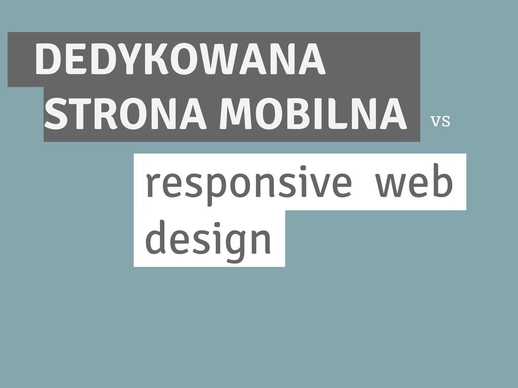 responsive web. design. ..DEDYKOWANA . . STRONA...