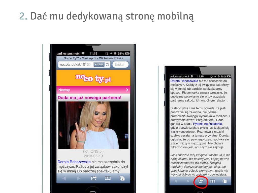 2. Dać mu dedykowaną stronę mobilną