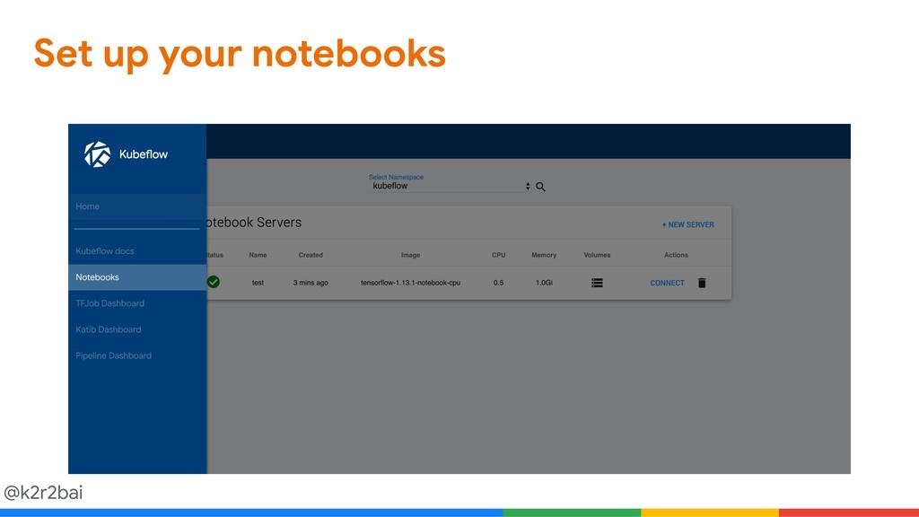 @k2r2bai Set up your notebooks