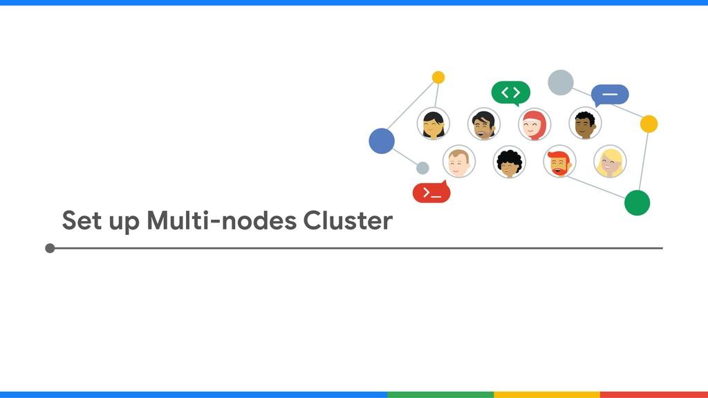 Set up Multi-nodes Cluster