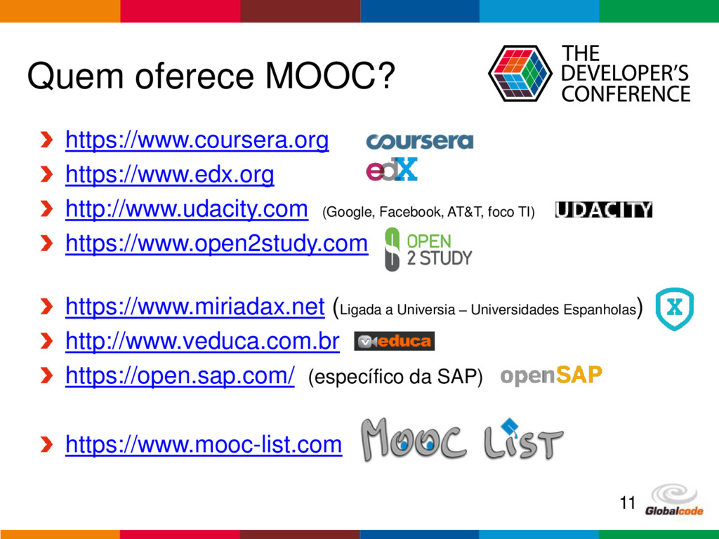 Globalcode – Open4education Quem oferece MOOC? ...