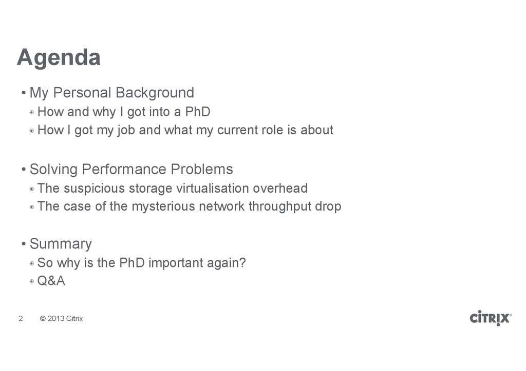 © 2013 Citrix Agenda • My Personal Background ๏...