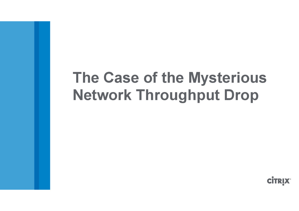 The Case of the Mysterious Network Throughput ...