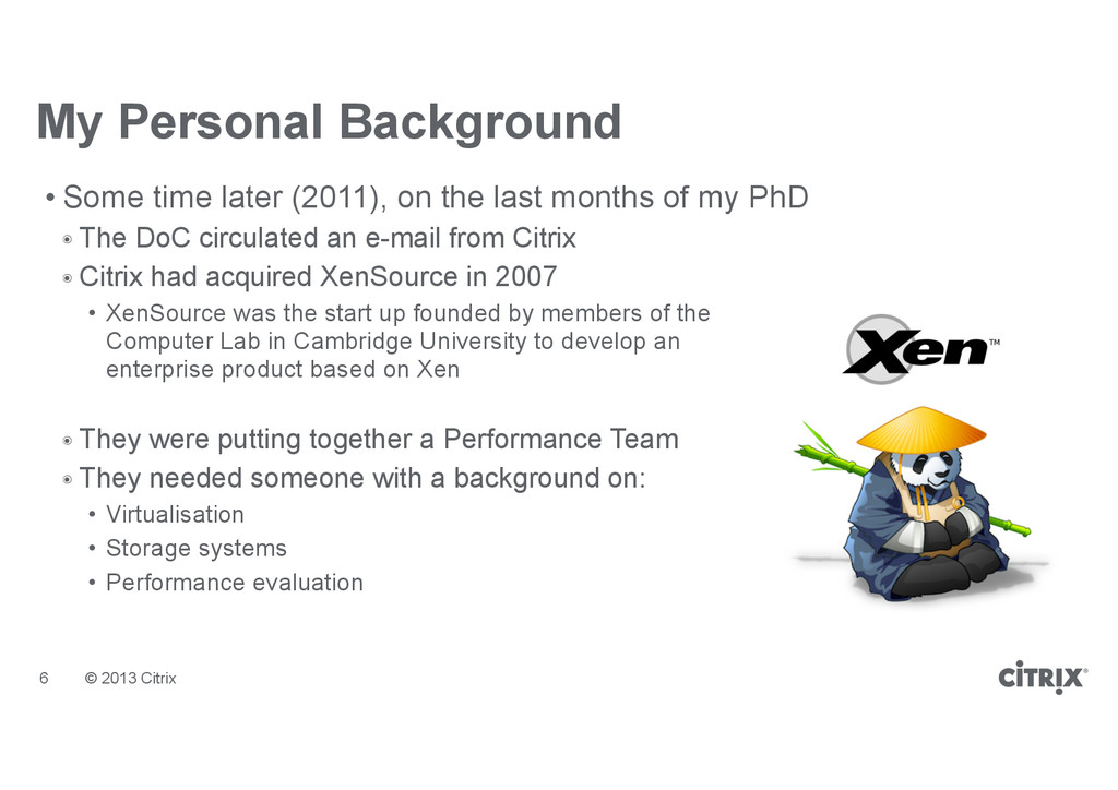 © 2013 Citrix My Personal Background • Some tim...