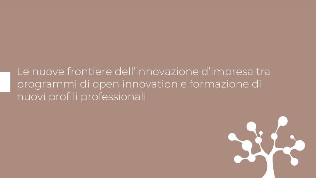 Le nuove frontiere dell'innovazione d'impresa t...