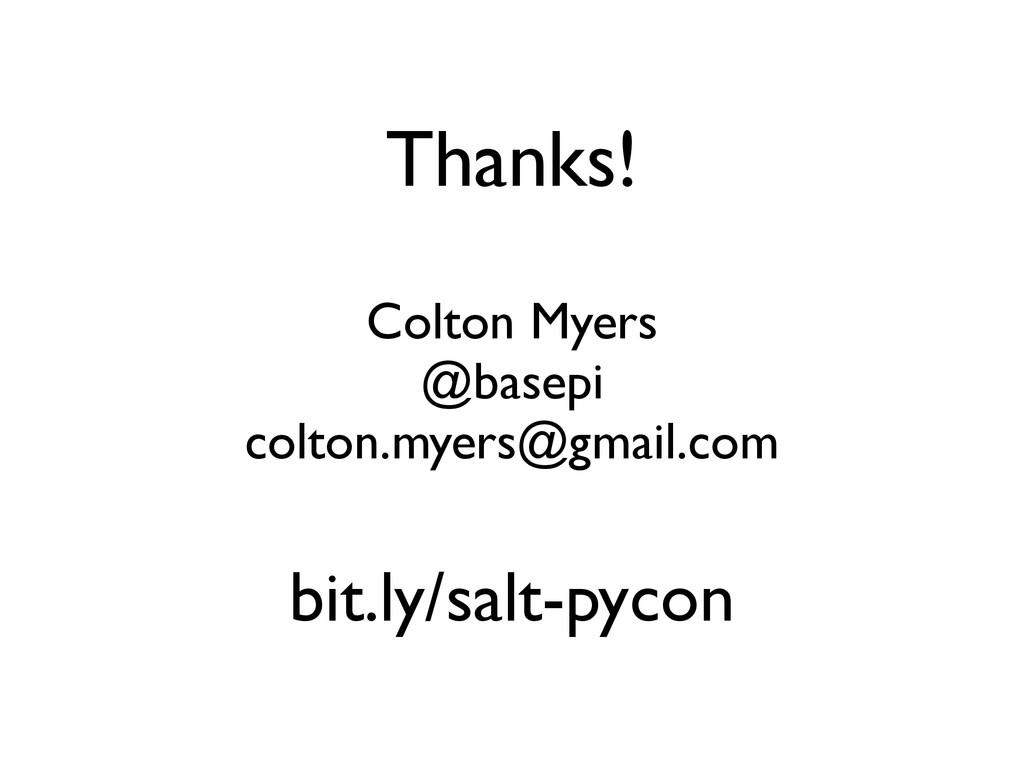 Colton Myers @basepi colton.myers@gmail.com Tha...