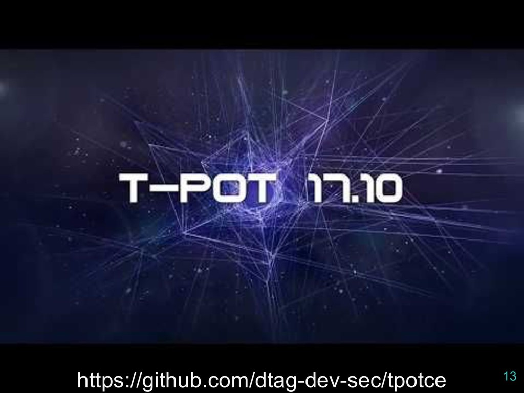 https://github.com/dtag-dev-sec/tpotce 13