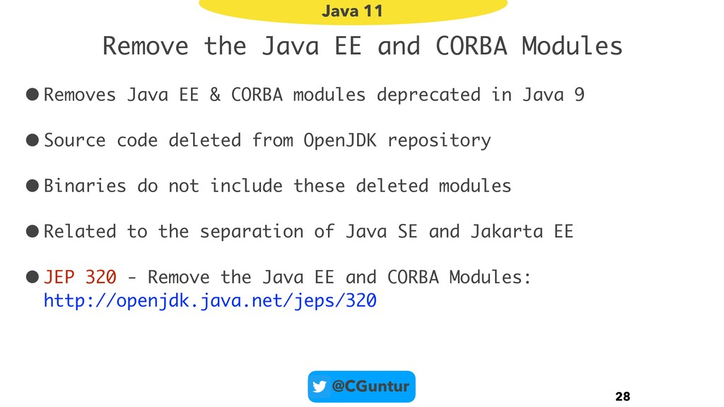 @CGuntur Remove the Java EE and CORBA Modules •...