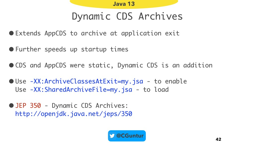 @CGuntur Dynamic CDS Archives •Extends AppCDS t...