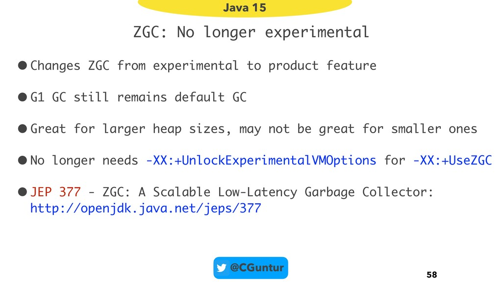 @CGuntur ZGC: No longer experimental •Changes Z...