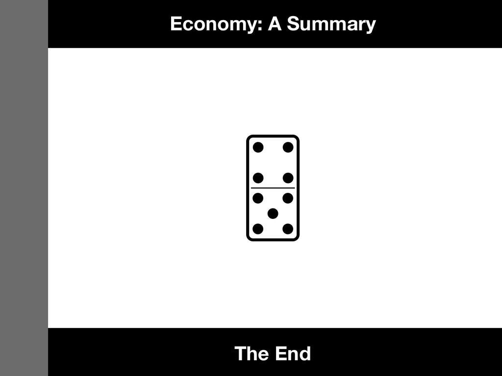 The End Economy: A Summary