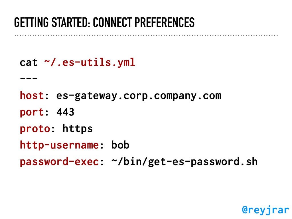 GETTING STARTED: CONNECT PREFERENCES cat ~/.es-...