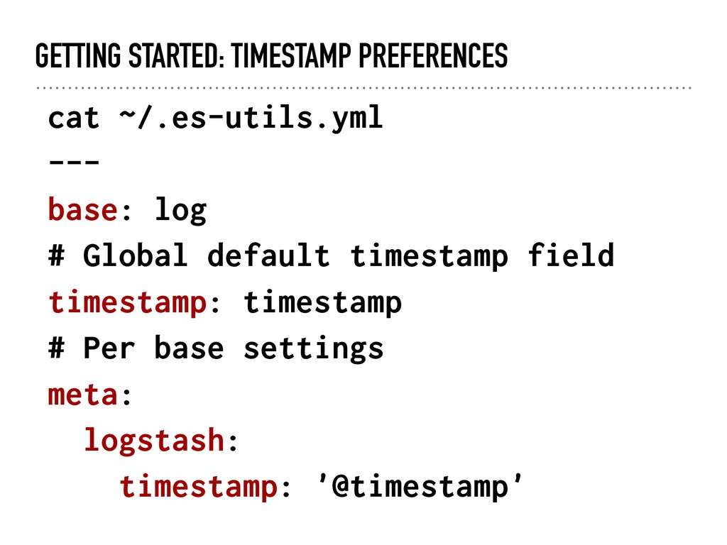 GETTING STARTED: TIMESTAMP PREFERENCES cat ~/.e...
