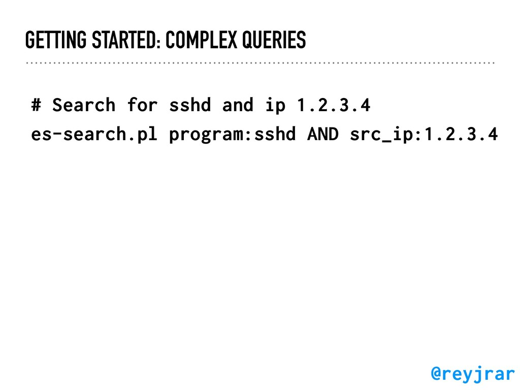 GETTING STARTED: COMPLEX QUERIES # Search for s...