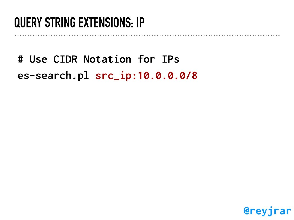 QUERY STRING EXTENSIONS: IP # Use CIDR Notation...