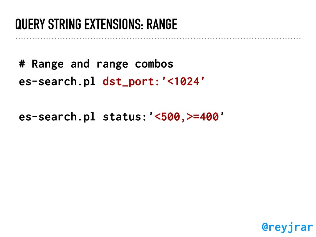 QUERY STRING EXTENSIONS: RANGE # Range and rang...