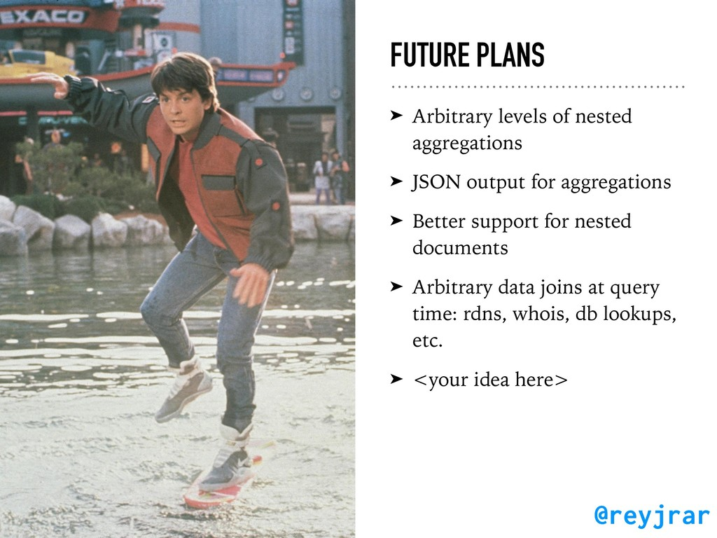 FUTURE PLANS ➤ Arbitrary levels of nested aggre...