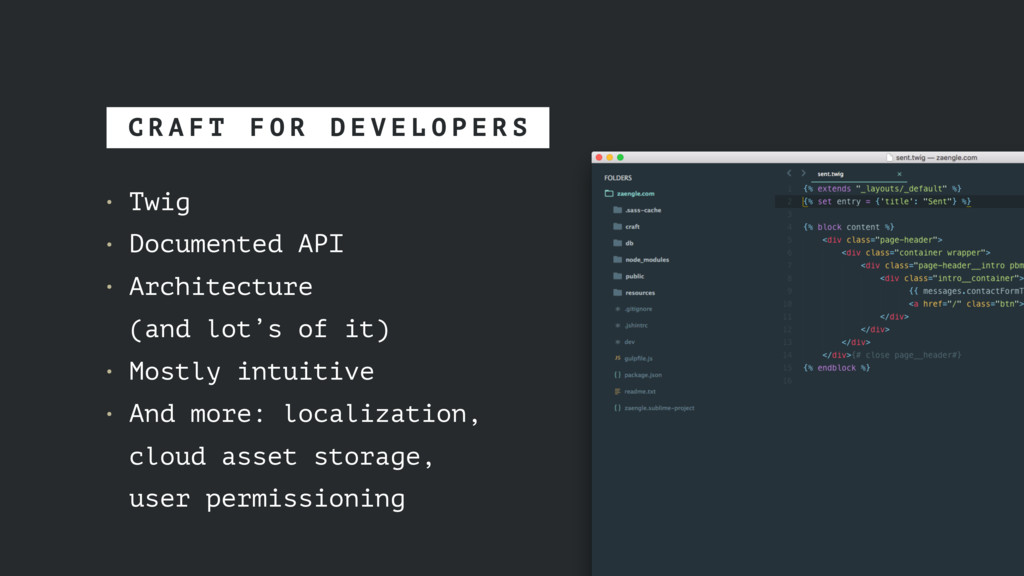 • Twig • Documented API • Architecture (and lo...