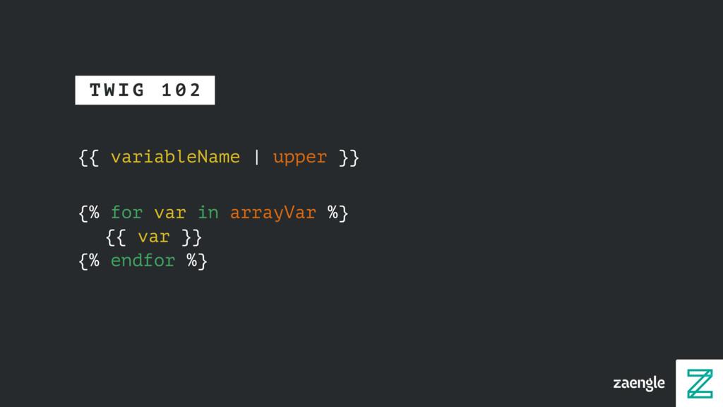 {{ variableName | upper }} {% for var in arrayV...