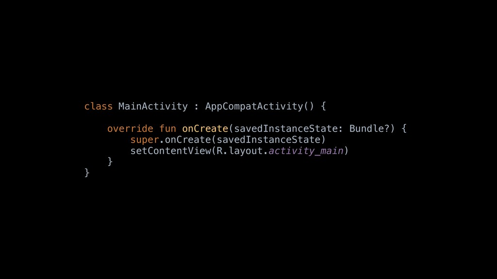 class MainActivity : AppCompatActivity() { over...