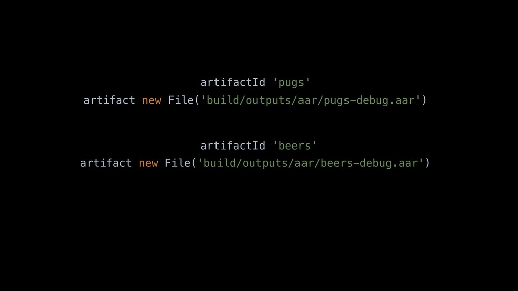 artifact new File('build/outputs/aar/pugs-debug...