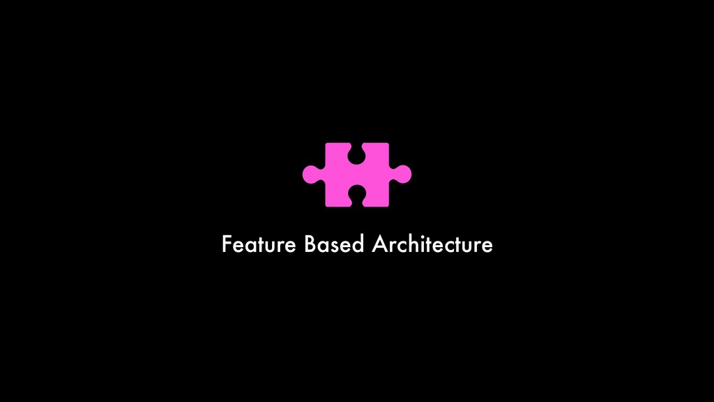 Feature Based Architecture