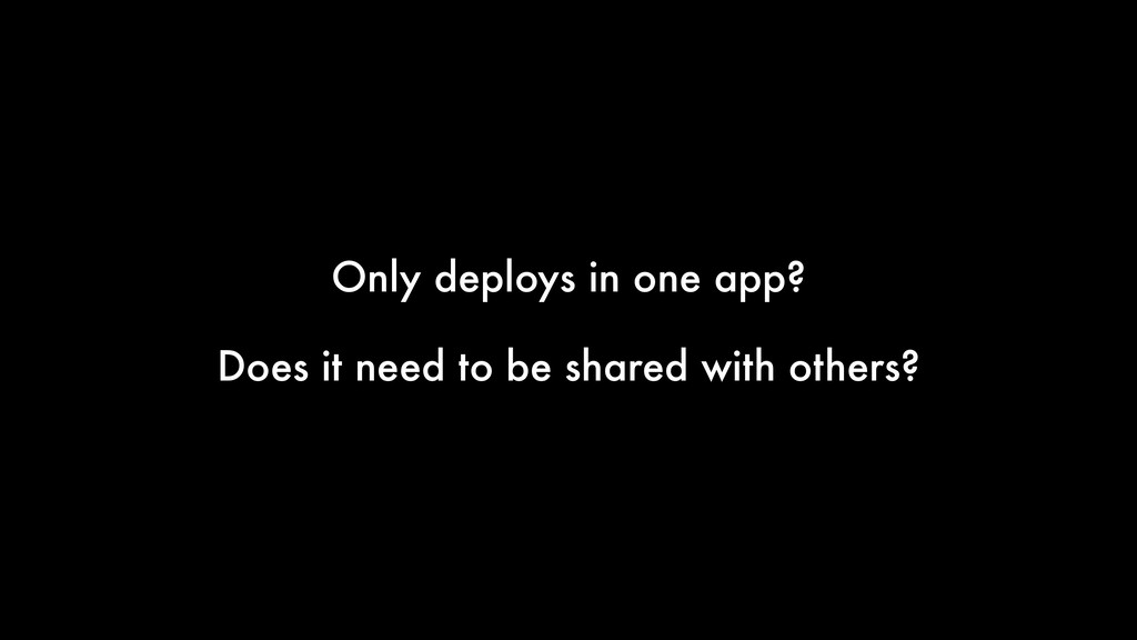 Only deploys in one app? Does it need to be sha...