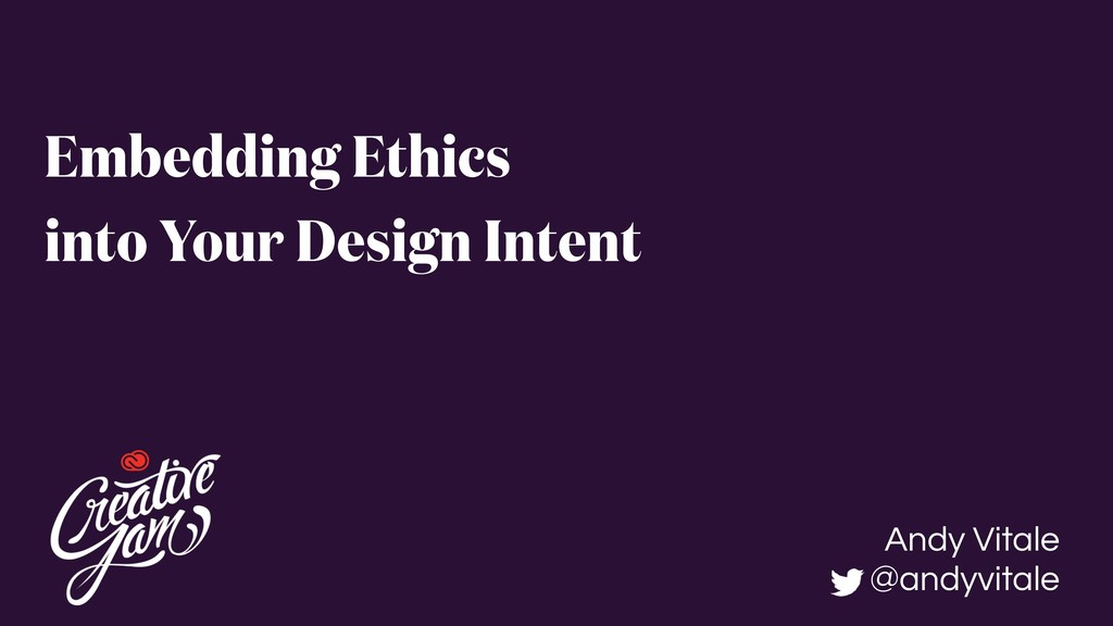 Embedding Ethics into Your Design Intent Andy V...