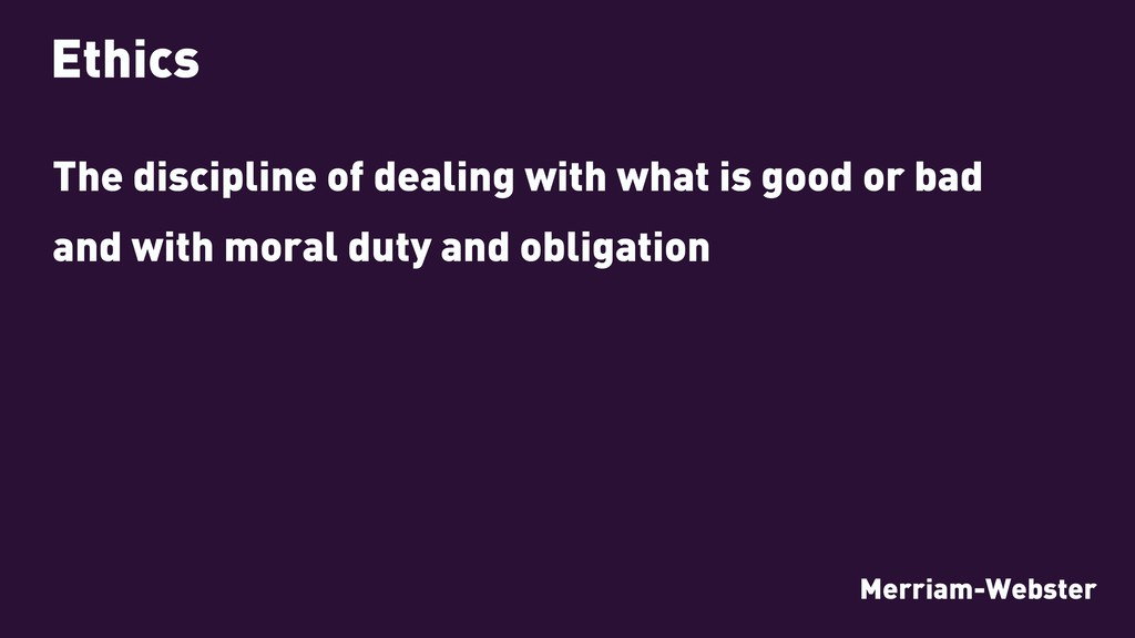 Ethics The discipline of dealing with what is g...