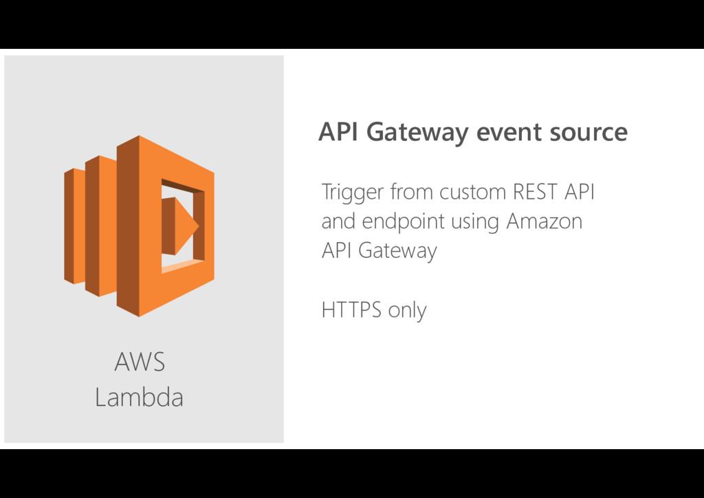 AWS Lambda Trigger from custom REST API and en...