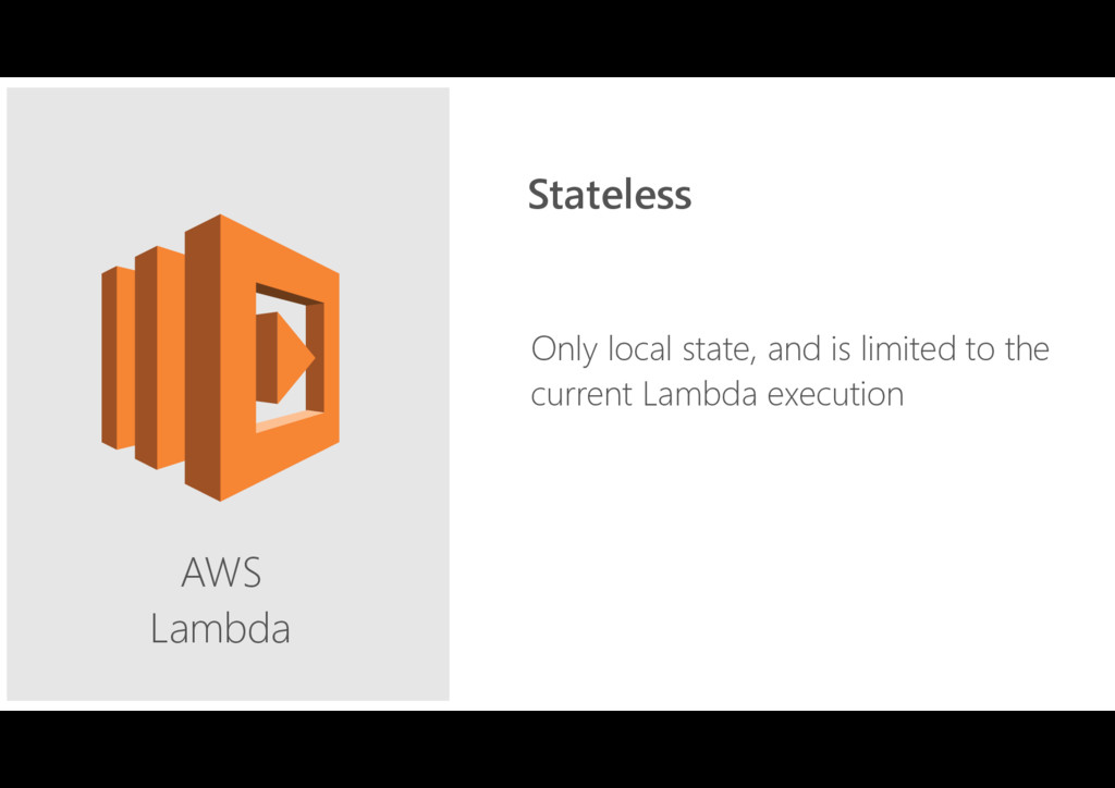 AWS Lambda Only local state, and is limited to...