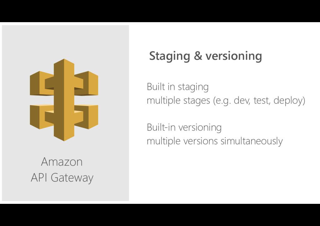 Amazon API Gateway Built in staging multiple st...