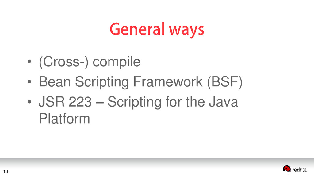 • (Cross-) compile • Bean Scripting Framework (...