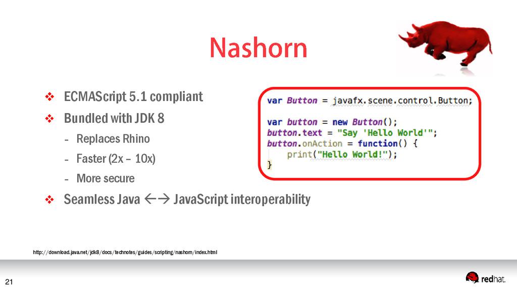 21  ECMAScript 5.1 compliant  Bundled with JD...