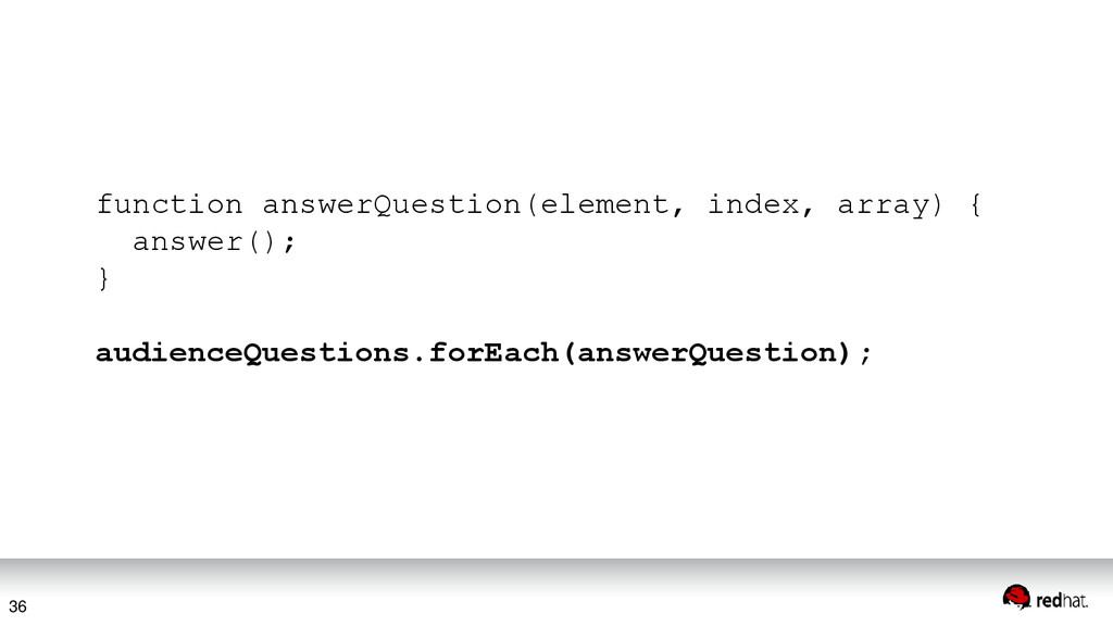 function answerQuestion(element, index, array) ...