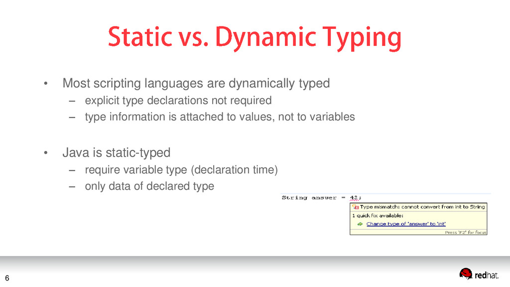 • Most scripting languages are dynamically type...