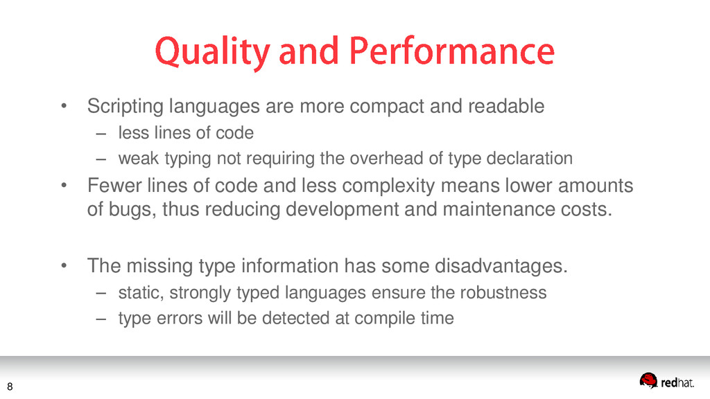 • Scripting languages are more compact and read...