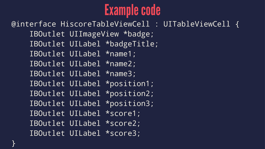 Example code @interface HiscoreTableViewCell : ...