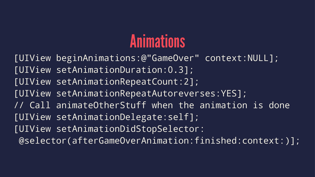 "Animations [UIView beginAnimations:@""GameOver"" ..."