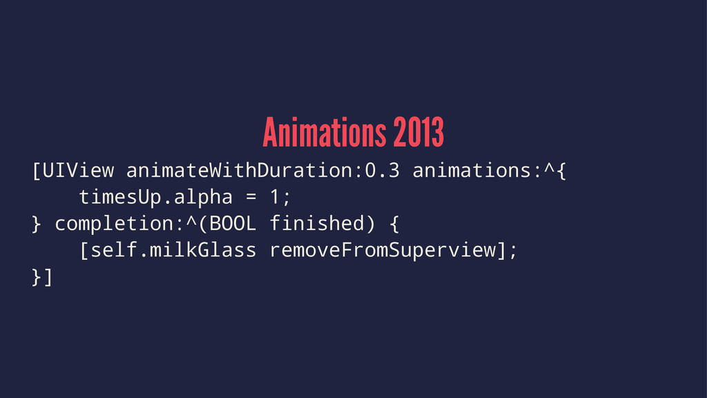 Animations 2013 [UIView animateWithDuration:0.3...