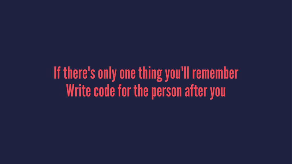 If there's only one thing you'll remember Write...