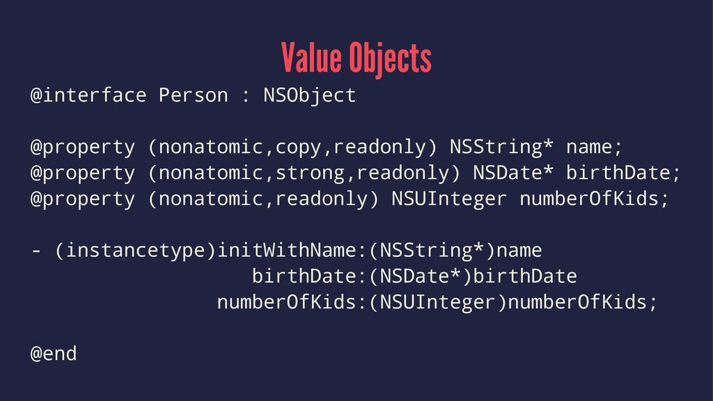 Value Objects @interface Person : NSObject @pro...