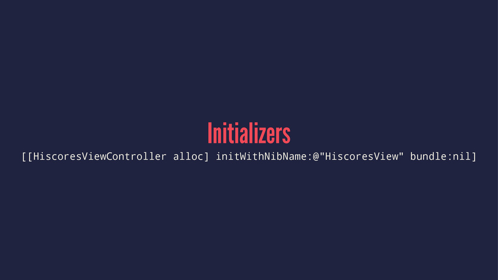 Initializers [[HiscoresViewController alloc] in...