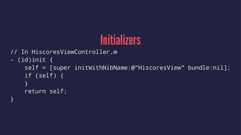 Initializers // In HiscoresViewController.m - (...