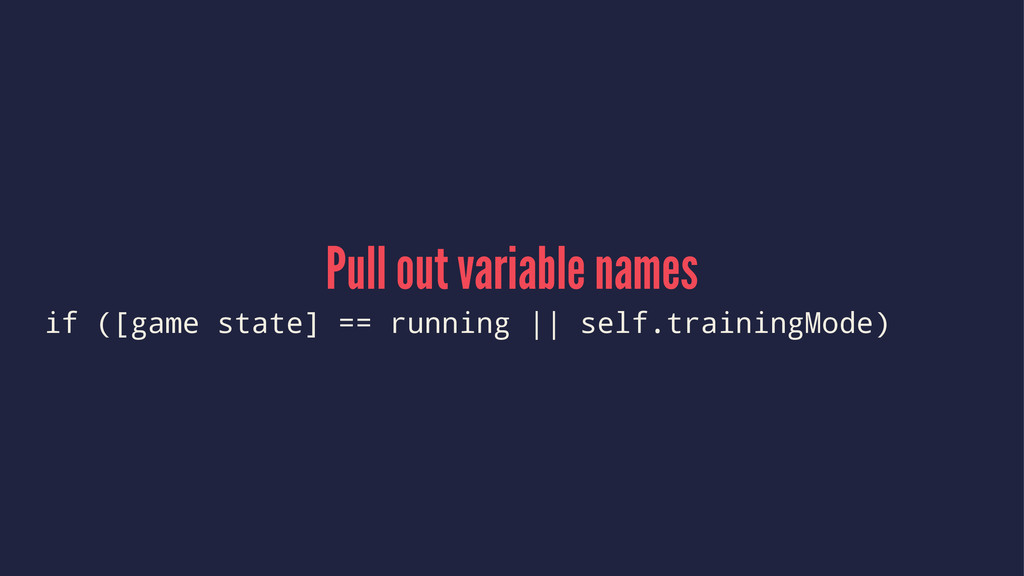 Pull out variable names if ([game state] == run...