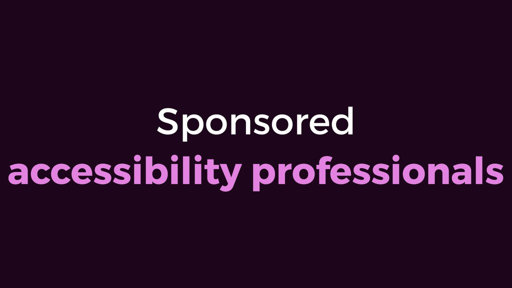 Sponsored  accessibility professionals