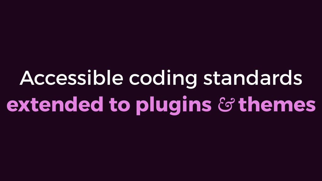Accessible coding standards  extended to plugi...