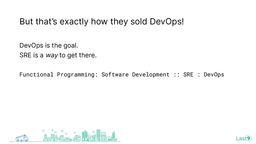But that's exactly how they sold DevOps! DevOps...