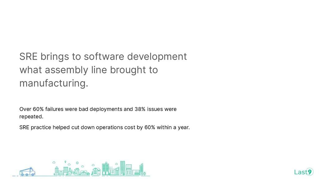 SRE brings to software development what assembl...